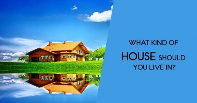 What Kind Of House Should You Live In?